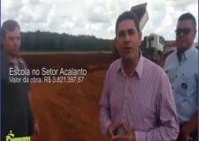 Presidente do Legislativo Paulinho da Méc céu, fala sobre a construção da Escola no Setor Acalanto