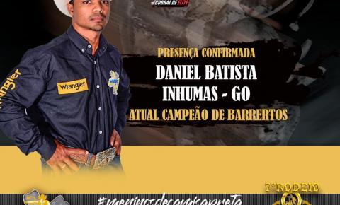 O atual campeão de Barretos Daniel Batista estará no 7º Rodeio amigos do Elton Silva